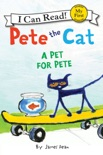 Pete the Cat: A Pet for Pete book summary, reviews and download
