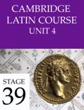 Cambridge Latin Course (4th Ed) Unit 4 Stage 39 book summary, reviews and download