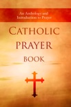 Catholic Prayer Book book summary, reviews and download