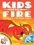Kids vs Fire: Where Did Fire Come From? (Enhanced Version) book summary, reviews and downlod