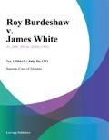 Roy Burdeshaw v. James White book summary, reviews and downlod