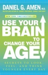 Use Your Brain to Change Your Age book synopsis, reviews