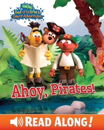 Ahoy, Pirates! (Bert and Ernie's Great Adventures) (Sesame Street) by Sesame Workshop Book Summary, Reviews and E-Book Download
