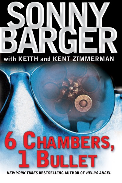 6 Chambers, 1 Bullet by Sonny Barger Book Summary, Reviews and E-Book Download
