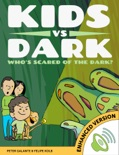 Kids vs Dark: Who's Scared of The Dark? (Enhanced Version) book summary, reviews and downlod