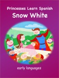 Princesses Learn Spanish - Snow White book summary, reviews and download