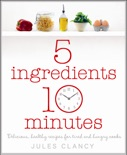 Five Ingredients, Ten Minutes book summary, reviews and downlod
