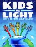 Kids vs Light: Why is the Sky Blue? book summary, reviews and downlod