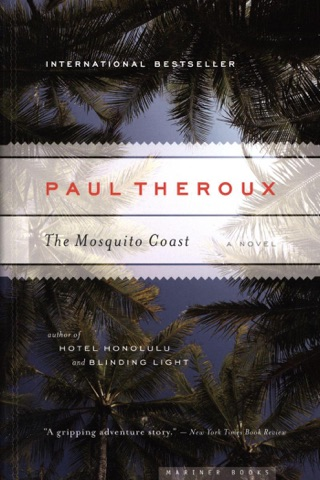 The Mosquito Coast by Houghton Mifflin Harcourt Publishing Company book summary, reviews and downlod