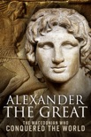 Alexander the Great book summary, reviews and download