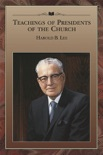 Teachings of Presidents of the Church: Harold B. Lee book summary, reviews and downlod