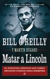 Matar a Lincoln book summary, reviews and downlod