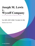 Joseph M. Lewis v. Wycoff Company book summary, reviews and downlod