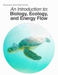 An Introduction to: Biology, Ecology, and Energy Flow book summary, reviews and download