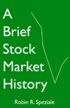 A Brief Stock Market History book summary, reviews and download