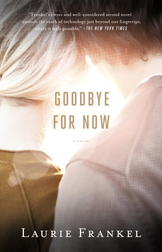 Goodbye for Now by Laurie Frankel E-Book Download