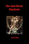 The Anti-Christ Psychosis