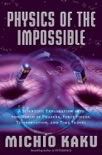 Physics of the Impossible book summary, reviews and download
