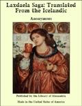 Laxdaela Saga: Translated From the Icelandic book summary, reviews and downlod