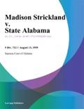 Madison Strickland v. State Alabama book summary, reviews and downlod