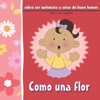 Como una flor by iCharacter Limited book summary, reviews and downlod