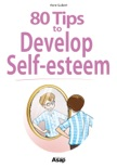 80 Tips to Develop Self-esteem book summary, reviews and download