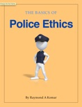 The Basics of Police Ethics book summary, reviews and download