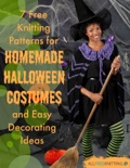 7 Free Knitting Patterns for Homemade Halloween Costumes and Easy Decorating ideas book summary, reviews and download