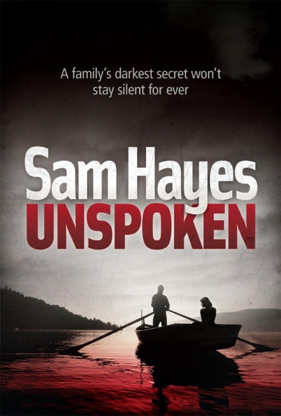 Unspoken: A chilling psychological thriller with a shocking twist by Samantha Hayes Book Summary, Reviews and E-Book Download