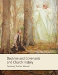 Doctrine and Covenants and Church History Seminary Teacher Manual book summary, reviews and downlod