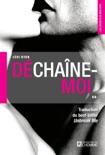 Déchaîne-moi book summary, reviews and downlod