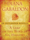 A Leaf on the Wind of All Hallows: An Outlander Novella book summary, reviews and downlod