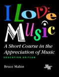 I Love Music: a Short Course in the Appreciation of Music book summary, reviews and download