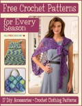 Free Crochet Patterns for Every Season: 17 DIY Accessories + Crochet Clothing Patterns book summary, reviews and download