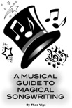 A Musical Guide To Magical Songwriting book summary, reviews and download