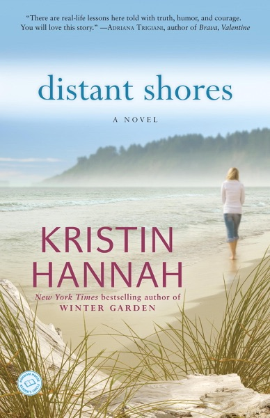 Distant Shores by Kristin Hannah Book Summary, Reviews and E-Book Download