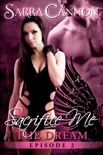 Sacrifice Me: The Dream book summary, reviews and downlod