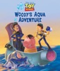Toy Story: Woody's Aqua Adventures book image