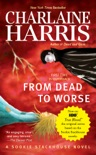 From Dead to Worse book summary, reviews and downlod