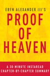Proof of Heaven by Eben Alexander III M.D. - A 30-minute Chapter-by-Chapter Summary book summary, reviews and downlod