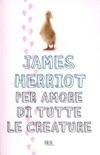 Per amore di tutte le creature book summary, reviews and downlod