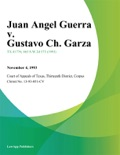 Juan Angel Guerra v. Gustavo Ch. Garza book summary, reviews and downlod