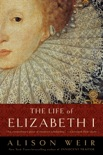 The Life of Elizabeth I book summary, reviews and downlod