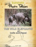 The Wild Elephants of India and Nepal book summary, reviews and download