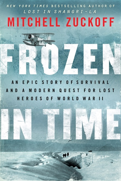 Frozen in Time by Mitchell Zuckoff Book Summary, Reviews and E-Book Download