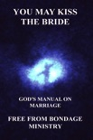 You May Kiss The Bride. God's Manual On Marriage. book summary, reviews and downlod