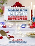 The Great British Bake Off: How to turn everyday bakes into showstoppers book summary, reviews and downlod