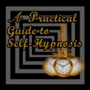 A Practical Guide to Self-Hypnosis book summary, reviews and download