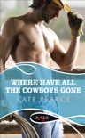 Where Have all the Cowboys Gone?: A Rouge Erotic Romance book summary, reviews and downlod