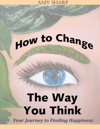 How to Change the Way You Think by Amy Sharp Book Summary, Reviews and E-Book Download